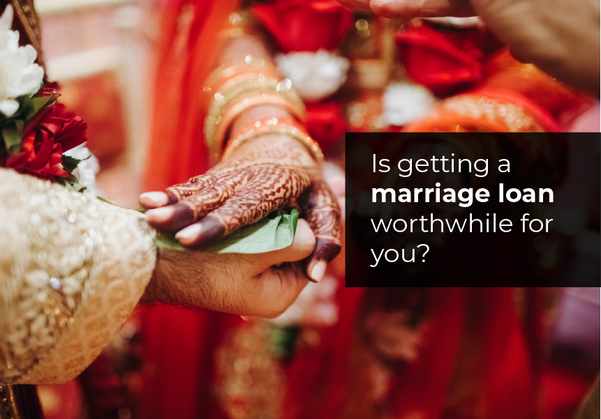 Is getting a marriage loan worthwhile for you?